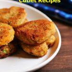 delicious cutlet recipes, patties recipes, tikkis recipes